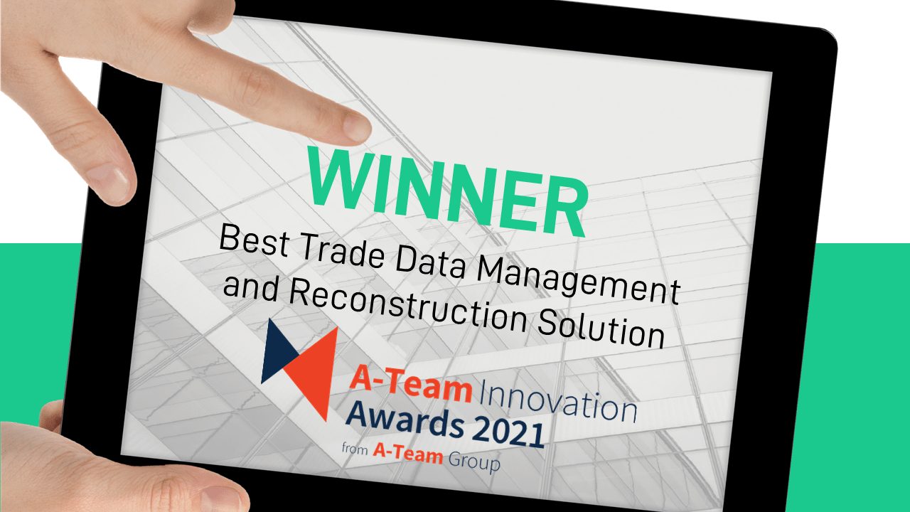 Best Trade Data Management and Reconstruction Solution 2021