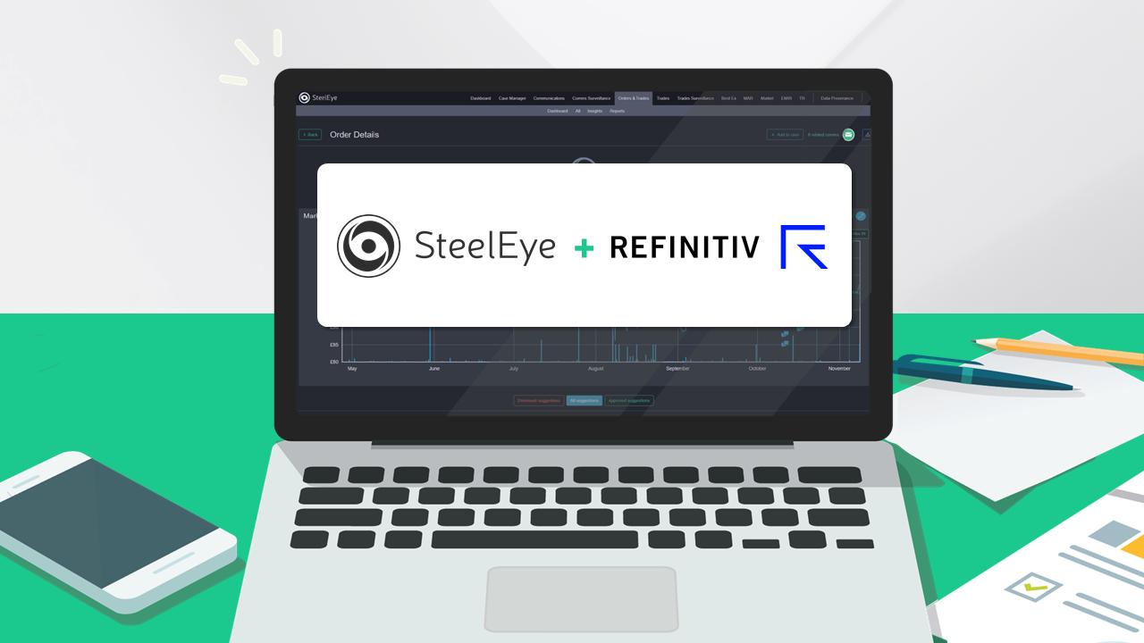 SteelEye Enhances RegTech Suite with Refinitiv Multi-Asset Market Data